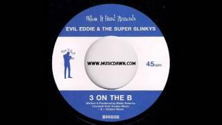 Evil Eddie & The Super Slinkys - 3 On The B [Blow It Hard] 2000 Jazz Funk Breaks 45