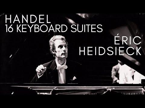 Handel - Complete Keyboard Suites / Presentation + New Mastering (Century's record.: Eric Heidsieck)