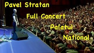 Repeat youtube video Pavel Stratan - FULL CONCERT LIVE - Palatul National