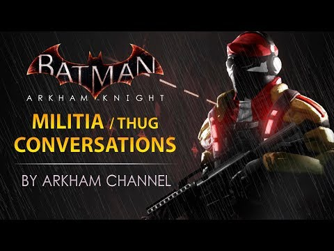 Batman: Arkham Knight – Militia / Thug Conversations