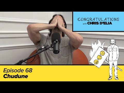 Congratulations Podcast w/ Chris D'Elia   EP68 - Chudune