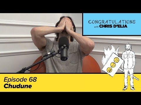 Congratulations Podcast w/ Chris D'Elia | EP68 - Chudune