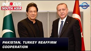 Pakistan, Turkey reaffirm cooperation | In Focus South Asia | Indus News