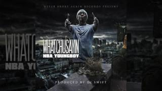 NBA Youngboy - Watchu Sayin' [Prod. By Dj Swift] @GGYOUNGBOY & @DjSwift813