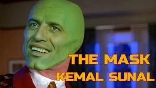 KEMAL SUNAL THE MASK