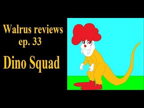 Walrus Reviews Ep. 33 Dino Squad