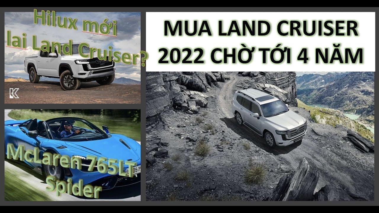 Dự đoán thiết kế Hilux thế hệ mới, khách Nhật mua Land Cruiser 2022 phải chờ 4 năm, siêu xe McLaren