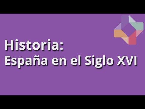España en el Siglo XVI - Historia - Educatina