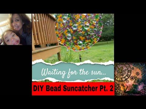 Pt. 2 DIY Bead Suncatcher