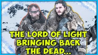 Why The Lord Of Light Keeps Bringing Them Back! (Game of Thrones) SEASON 8