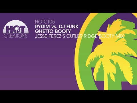 Rydim vs DJ Funk  - Ghetto Booty (Jesse Perez's Cutler Ridge Booty Mix)