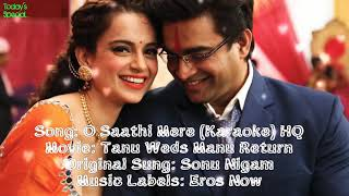 O Sathi Mere HQ Karaoke With Lyrics Low Scale: Tanu Weds Manu Return| Sonu Nigam