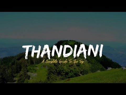 Explore The Natural Beauty Of Thandiani Abbottabad