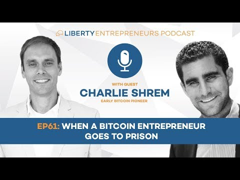 EP61: When a Bitcoin Entrepreneur Goes to Prison w/ Charlie Shrem