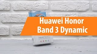 Распаковка Huawei Honor Band 3 Dynamic / Unboxing Huawei Honor Band 3 Dynamic