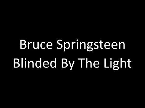 Bruce Springsteen: Blinded By The Light | Lyrics