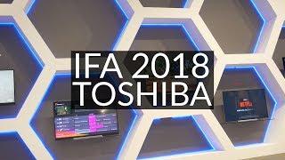 Targi IFA 2018 - mnóstwo nowości od Toshiby