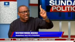 Nigeria's Restructuring Will Help Reduce Cost Of Governance - Peter Obi