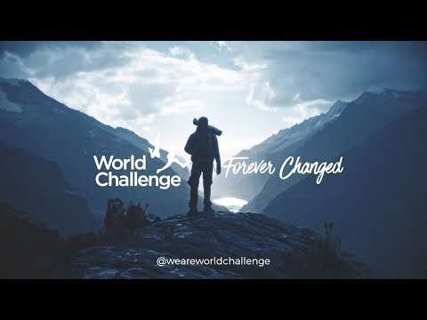 World Challenge // Forever Changed