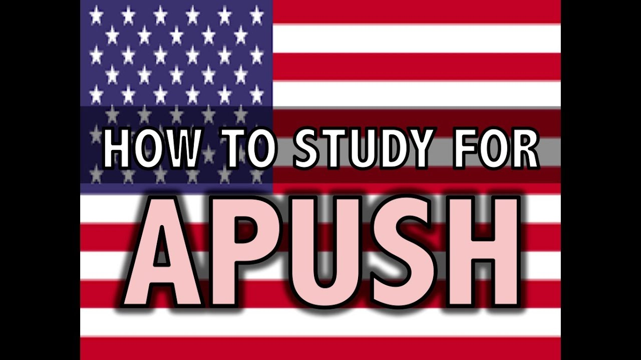 How to study for APUSH (AP U S  History)