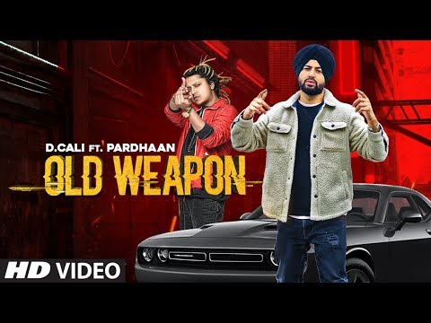 old-weapon-(full-song)-d-cali-ft.-pardhaan- -dmg- -dhruv-g- -latest-punjabi-songs-2019