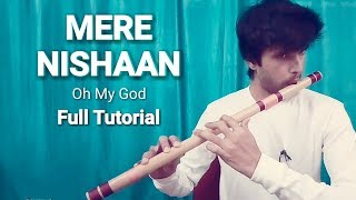 Learn Flute | Mere Nishaan | O My God | Full Tutorial | How to Pay Flute