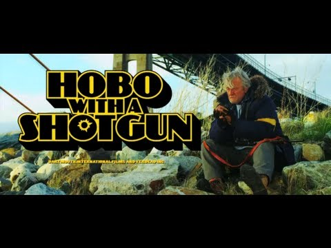 HOBO WITH A SHOTGUN (2011) - MOVIE REVIEW