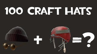 Team Fortress 2 - Crafting 100 hats