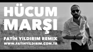 Hücum Marşı - Fatih YILDIRIM REMIX