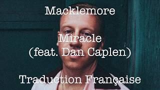 Macklemore / Miracle (feat. Dan Caplen) - Traduction Française