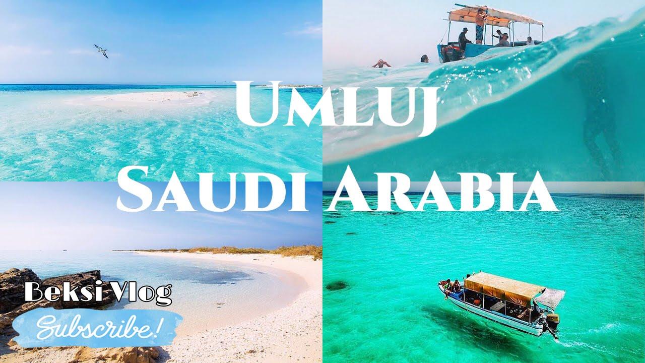 UMLUJ SAUDI ARABIA / MALDIVES OF KSA / BEKSI VLOG