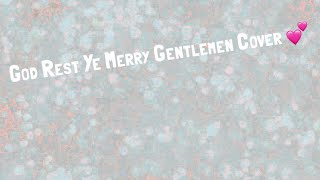 God Rest Ye Merry Gentlemen Cover|| Music Is Life 💗