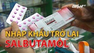 (VTC14)_Bộ Y tế cho phép nhập trở lại Salbutamol