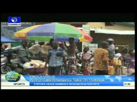 The World Today: W.H.O. Calls Emergency Talks On Outbreak Of Ebola Virus
