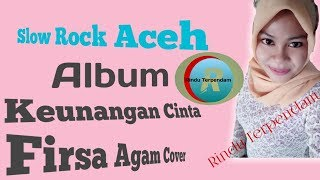 Lagu Aceh Terbaru |2020 Firsa Agam - Keunangan Cinta Cover