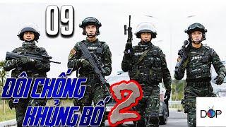 ĐỘI CHỐNG KHỦNG BỐ LIỆP ẢNH Phần 2|Tập 09|Phim Hành Động TQ