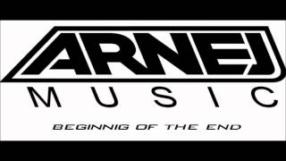 Arnej vs 8 Wonders - Beginning Of The End (Original Mix)