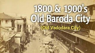 Old Baroda City or Rare Photos of Baroda City  Old Vadodara  Welcome India