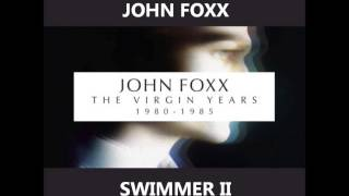 John Foxx - Swimmer II