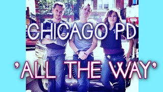 ●Chicago PD Cast ll All The Way {Happy Birthday Jesse}