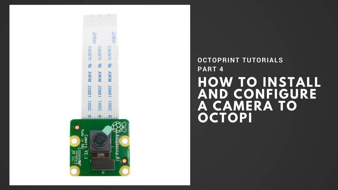 How to use a camera with Octoprint - Octoprint Tutorials