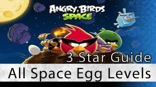 Angry Birds Space - All Space Egg 3 Star Bonus Levels 3 Star Walkthrough Levels S-1 thru S-10