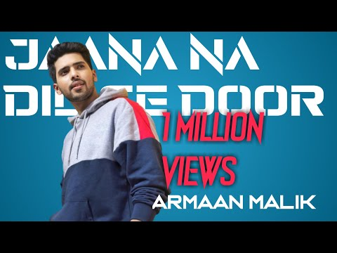 JANA NA DILSE DOOR Ft Malik | HD VIDEO SONG | From #AMLWTOM Official
