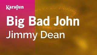 Big Bad John - Jimmy Dean | Karaoke Version | KaraFun