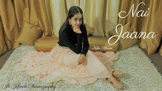 Nai Jaana   Neha Bhasin   Bridal Dance   Wedding Dance Choreography   Iti Khinchi Choreography