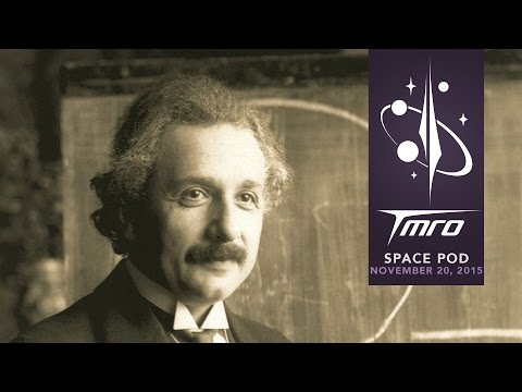 100 Years of General Relativity - Spacepod 11/20/15