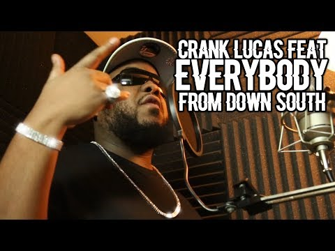 CRANK LUCAS FEATURING EVERYBODY FROM DOWN SOUTH