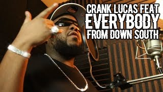 CRANK LUCAS FEATURING EVERYBODY FROM DOWN SOUTH thumbnail