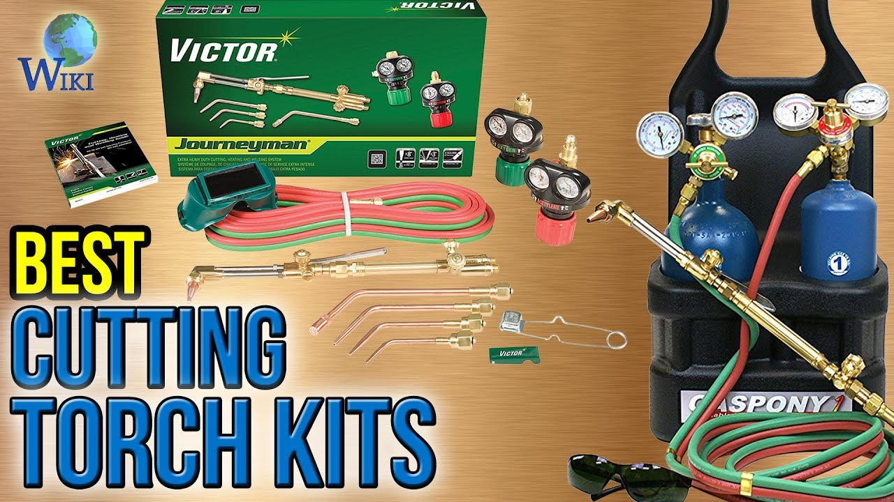 8 Best Cutting Torch Kits 2017