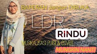 LDR Rindu (Musikalisasi Puisi) - Ariel Noah (Mungkin Nanti Cover)